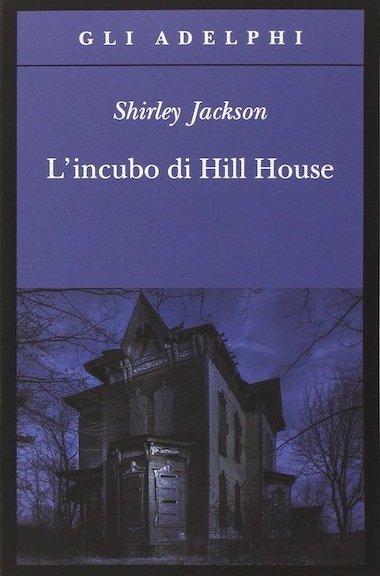 """""""L'incubo di Hill House"""" di Shirley Jackson"""