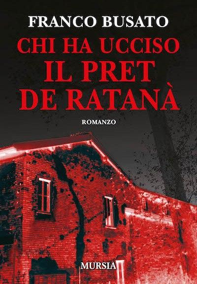 Franco Busato Chi ha ucciso il pret de Ratanà Mursia