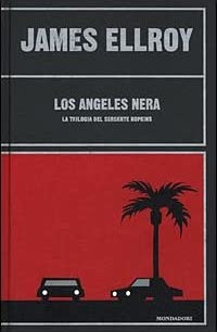 james ellroy los angeles nera le strade dell'innocenza perché la notte la collina dei suicidi