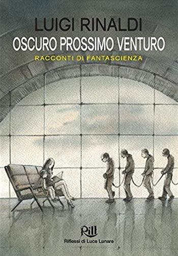 oscuro_prossimo_venturo_luigi_rinaldi