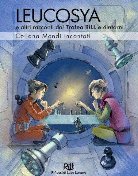 Leucosya - Trofeo Rill - Mondi incantati - Racconti fantastici
