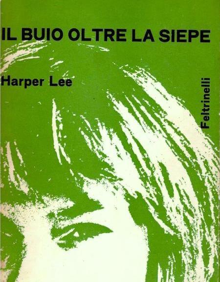 Il buio oltre la siepe - Harper Lee - Feltrinelli