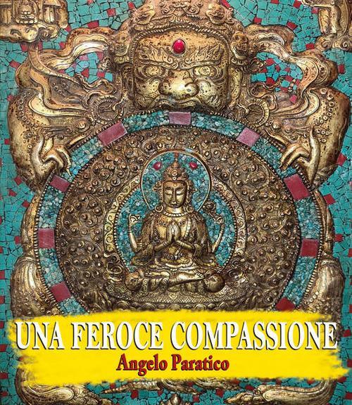 Una feroce compassione di Angelo Paratico (Gingko Edizioni)