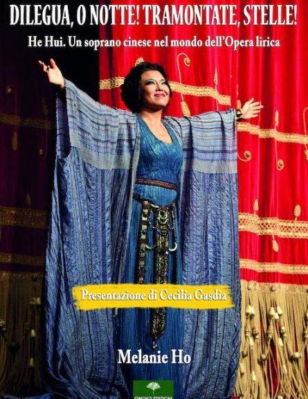 """""""Dilegua, o notte! Tramontate, stelle! He Hui. Un soprano cinese nel mondo dell'opera lirica"""" di Melanie Ho - Gingko Edizioni"""