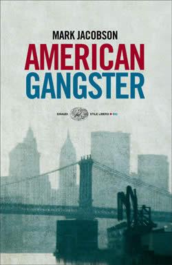 Amercian Gangster di Mark Jacobson (Einaudi)