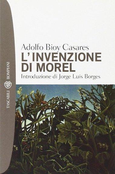 L'invenzione di Morel di Adolfo Bioy Casares (Bompiani)