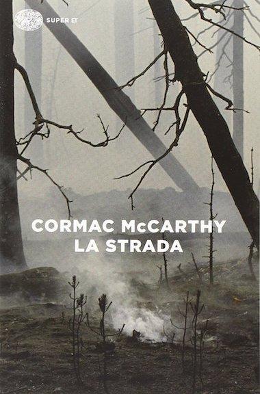 """""""La strada"""" di Cormac McCarthy (Einaudi Editore)"""