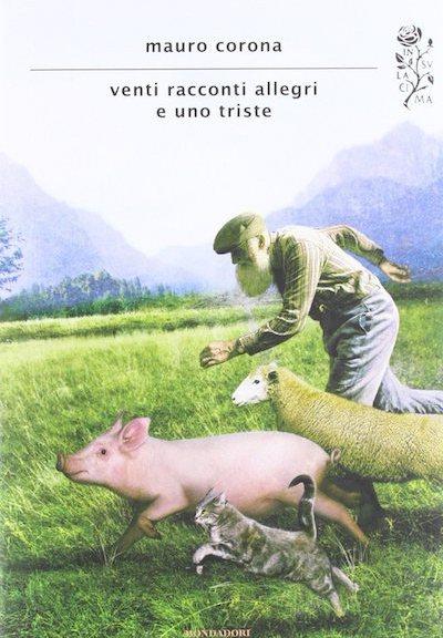 Venti racconti allegri e uno triste di Mauro Corona (Mondadori)