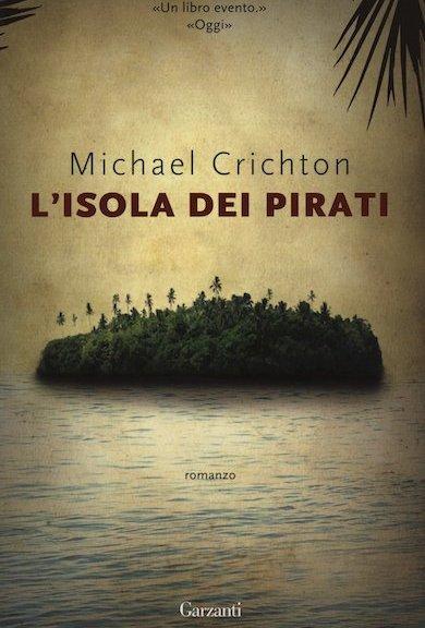 L'isola dei pirati di Michael Crichton (Garzanti libri)