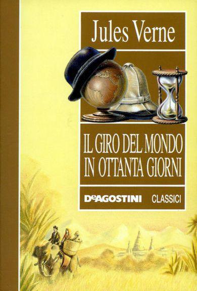 Il giro del mondo in ottanta giorni di Jules Verne (De Agostini)