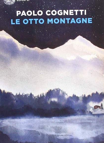 Le otto montagne di Paolo Cognetti (Einaudi)