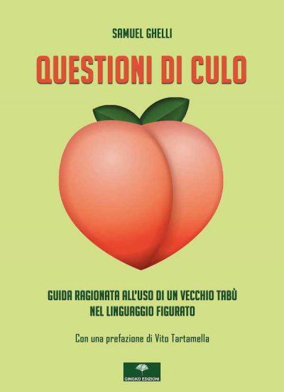 Questioni di culo di Samuel Ghelli (Gingko Edizioni)